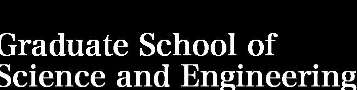 Graduate School of Science and Engineering
